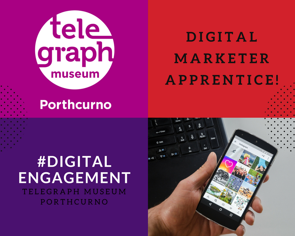 Job advert for Digital Marketer Apprentice at Telegraph Museum Porthcurno, with four brightly coloured squares, including museum logo in white, #digital engagement and an image of a smart mobile phone showing a grid of social media images.