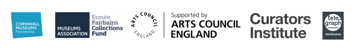 Banner of logos for funders and participants including Cornwall Museums Partnership, Esmee Fairbairn Collections Fund, Arts Council England, Curators Institute and Telegraph Museum Porthcurno.