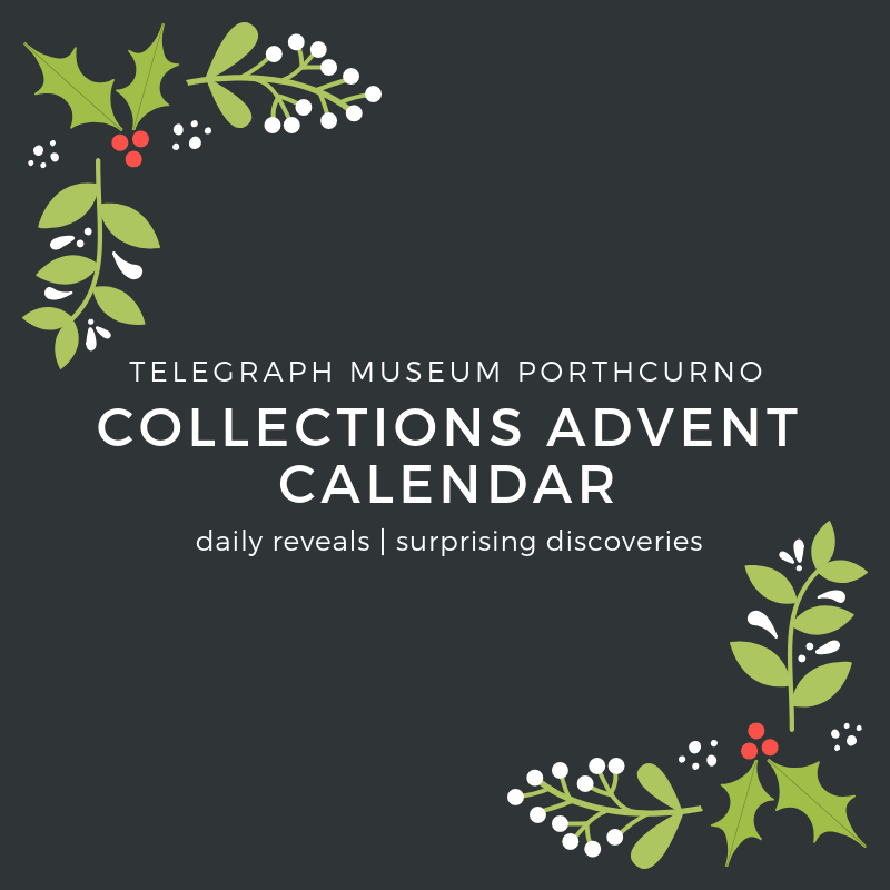 Dark brown background with off white text and Christmas themed plants, which reads Telegraph Museum Porthcurno, Collections Advent Calendar, daily reveals, surprising discoveries.