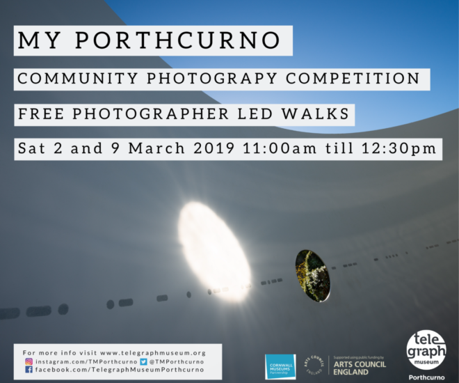 Photograph and text to advertise My Porthcurno, Community Photography competition and exhibition, running until 10 March 2019. Free led walks around the museum with resident photographer Rebecca Peters. Background image shows a beautiful shot of a light sculpture in the gardens at the Telegraph Museum Porthcurno.