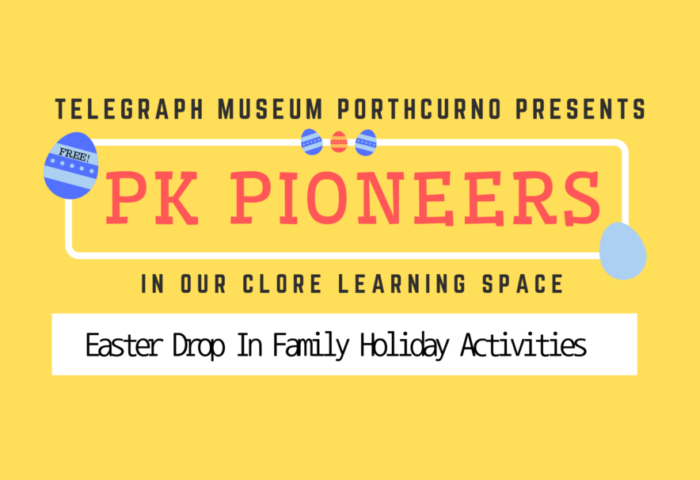 Yellow background with colourful easter eggs, with text that reads PK Pioneers, drop in family activities at the Telegraph Museum Porthcurno for Easter 2019.