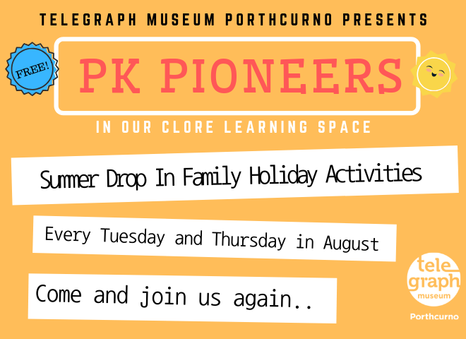Yellow background with colourful sun picture, with text that reads PK Pioneers, drop in family activities at the Telegraph Museum Porthcurno for summer holidays 2019.