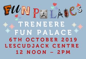 Light blue Background colourful logo, with white and read text which reads Treneere Fun Palace, 6th October 2019, Lescudjack Centre, Penzance, midday till 2pm.